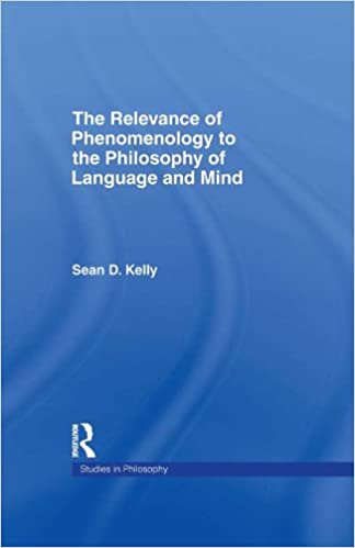 The relevance of phenomenology to the philosophy of language and the relevance of phenomenology to the philosophy of language and mind 1st edition kindle edition fandeluxe Images