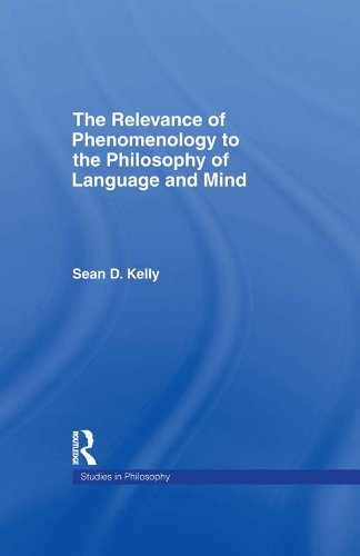 Download The Relevance of Phenomenology to the Philosophy of Language and Mind (Studies in Philosophy) Pdf