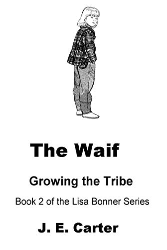 The Waif - Book 2: Growing the Tribe (Lisa Bonner) by [Carter, J. E.]