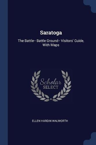 Download Saratoga: The Battle-- Battle Ground-- Visitors' Guide, With Maps pdf epub