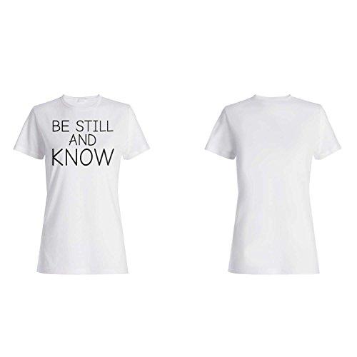 Sei still und kenne Lustige Neuheit Damen T-shirt ff42f