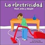 La electricidad: Focos, pilas y chispas (Ciencia asombrosa) (Spanish Edition)