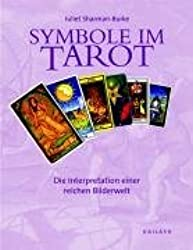 Symbole im Tarot: Die Interpretation einer reichen Bilderwelt