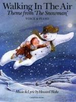 Howard Blake: Walking in the Air (the Snowman) Voice/Piano (2010-09-25) (Howard Blake Walking In The Air Sheet Music)