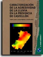 Caracterizacion de la agresividad de la lluvia en la provincia de Castellon/ Characterization of the Aggressive Rain in the Castellon Providence (Spanish Edition)
