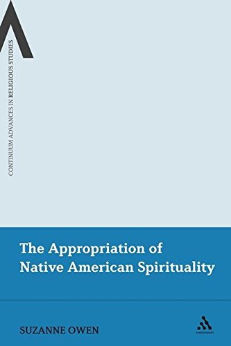 Download The Appropriation of Native American Spirituality (Continuum Advances in Religious Studies) pdf