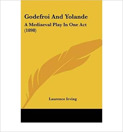 Book Godefroi and Yolande: A Mediaeval Play in One Act (1898)- Common