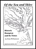 img - for Of the Sea and Skies: Historic Hampton and Its Times book / textbook / text book