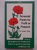 Perennial Plants for Profit or Pleasure, Francis X. Jozwik, 0916781046