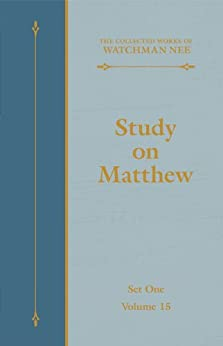 Study on Matthew (The Collected Works of Watchman Nee Book ...