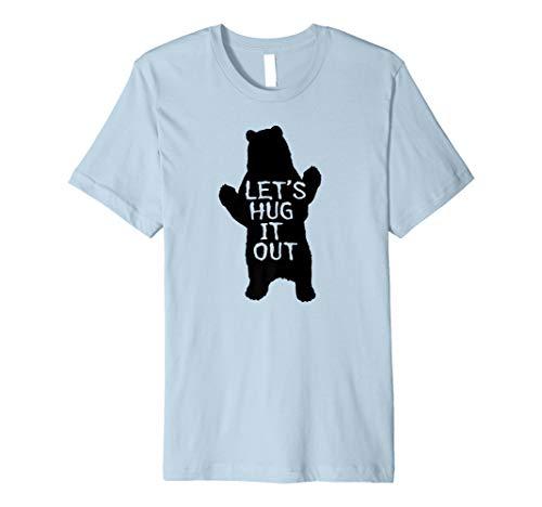 (Let's Hug It Out T-shirt Funny Bear Hug)
