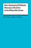 Lektüreschlüssel. Éric-Emmanuel Schmitt: Monsieur Ibrahim et les fleurs du Coran: Reclam Lektüreschlüssel