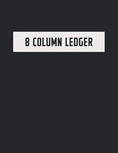 (8 Column Ledger: Accounting Book for Bookkeeping and Expense Tracking - 120 Pages, 8.5