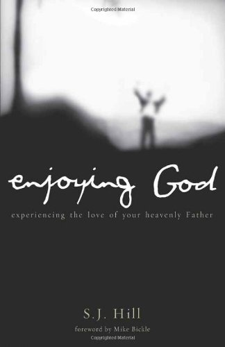 Enjoying God: Experiencing the Love of Your Heavenly Father