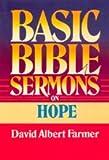 Basic Bible Sermons on Hope, David A. Farmer, 0805422765