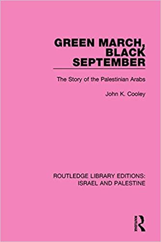 Green March, Black September: The Story of the Palestinian Arabs (Routledge Library Editions: Israel and Palestine)