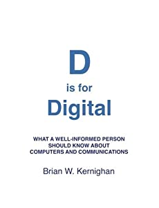 D is for Digital: What a well-informed person should know about computers and communications