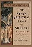 """The Seven Spiritual Laws of Success A Practical Guide to the Fulfillment of Your Dreams"" av Deepak Chopra"