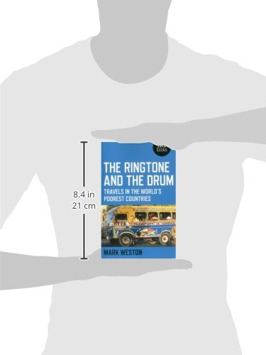 The Ringtone And Drum Travels In Worlds Poorest Countries Mark Weston 9781780995861 Amazon Books