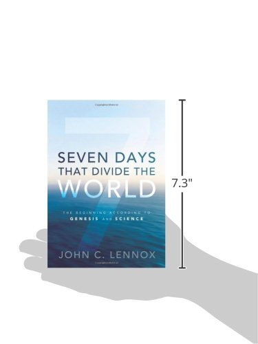 Seven days that divide the world the beginning according to seven days that divide the world the beginning according to genesis and science john c lennox 0025986492175 amazon books sciox Image collections
