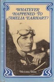 Whatever Happened to Amelia Earhart?