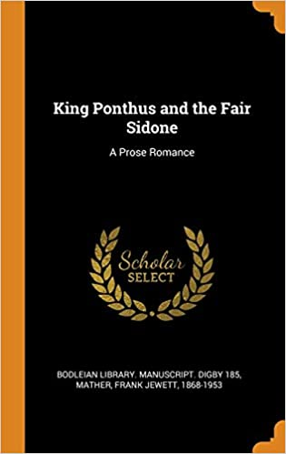 Amazon Fr King Ponthus And The Fair Sidone A Prose