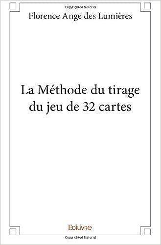 tirage carte des anges La Méthode du tirage du jeu de 32 cartes (French Edition