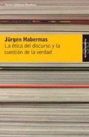 La ética del discurso y la cuestión de la verdad par Habermas