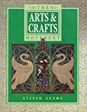 The Arts and Craft Movement (A quintet book)