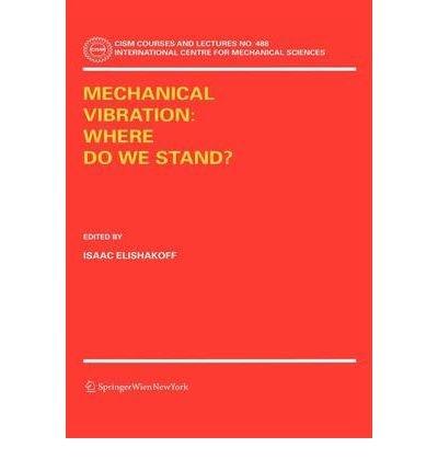 [(Mechanical Vibration: Where Do We Stand? )] [Author: Isaac Elishakoff] [Jul-2007]