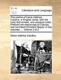 The Poems of Caius Valerius Catullus, in English Verse, Gaius Valerius Catullus, 1170055591