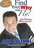 img - for FIND YOUR WHY AND FLY! The Ultimate Success Factor book / textbook / text book