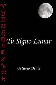 Tu Signo Lunar (Spanish Edition) by [Deniz, Octavio]