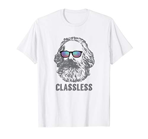 Classless Karl Marx Classic Marxist Marxism Workers Gift T-Shirt (Karl Marx And The Contradictions Of Capitalism Summary)