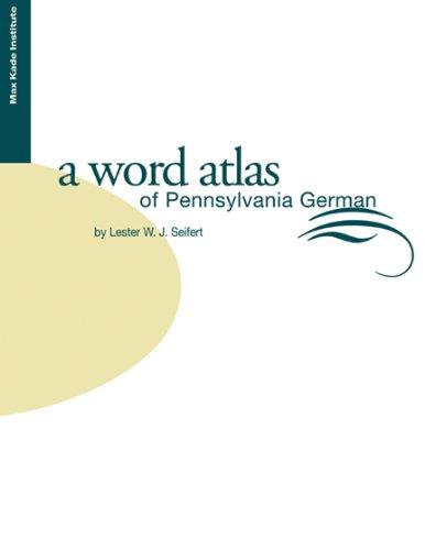 Word Atlas of Pennsylvania German -