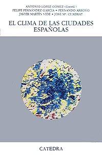 Descargar Libro El Clima De Las Ciudades Españolas Antonio López Gómez