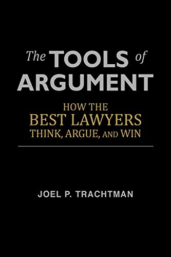 Pdf Law The Tools of Argument: How the Best Lawyers Think, Argue, and Win