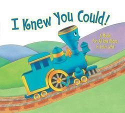 Craig Dorfman: I Knew You Could! : A Book for All the Stops in Your Life (Hardcover); 2003 Edition
