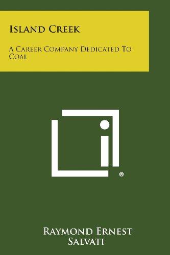 Island Creek: A Career Company Dedicated To Coal