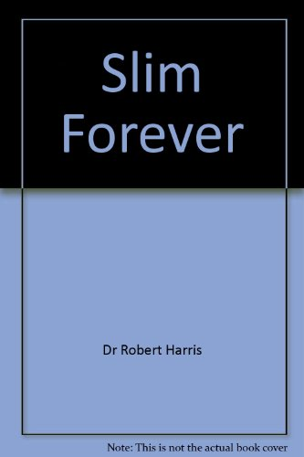 Slim Forever Dr Robert Harris