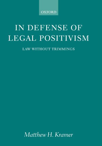 In Defense of Legal Positivism: Law without Trimmings by Oxford University Press