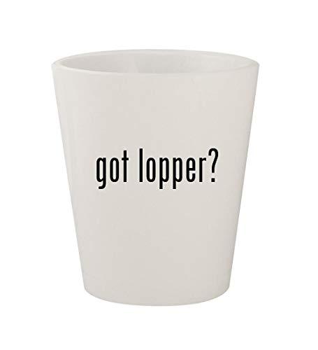 (got lopper? - Ceramic White 1.5oz Shot Glass)