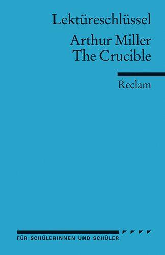 Lektüreschlüssel zu Arthur Miller: The Crucible (Reclams Universal-Bibliothek)