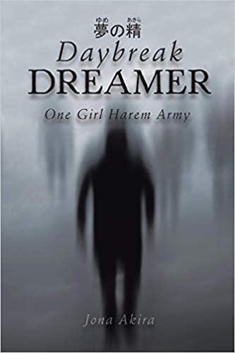 Daybreak Dreamer: One Girl Harem Army: Amazon.es: Jona Akira ...