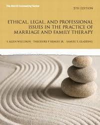 Ethical, Legal, and Professional Issues in the Practice of Marriage and Family Therapy (Merrill Counseling) 5th (fifth) edition (Legal And Ethical Issues In Medical Practice)