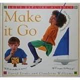 Make it Go (Let's Explore Science)