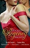 Wicked Regency Nights: WITH The Unmasking of Lady Loveless AND Disrobed and Dishonoured AND Libertine Lord, Pickpocket Miss AND The Unlacing of Miss ... Miss (Mills & Boon Special Releases)