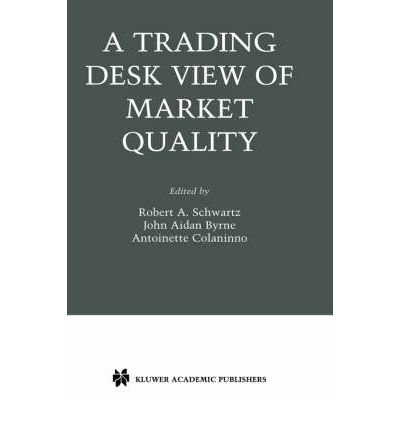 A Trading Desk View of Market Quality(Hardback) - 2004 ()