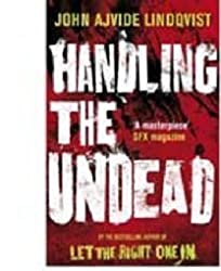Handling the Undead by Lindqvist, John Ajvide ( 2009 )