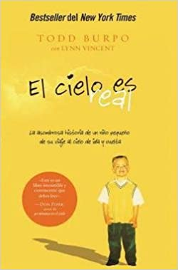 Todd Burpo: El Cielo Es Real : La Asombrosa Historia de un Nino Pequeno de su Viaje al Cielo de Ida y Vuelta=Heaven Is for Real (Paperback - Spanish); ...